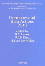 Hormones and their Actions, Part 1 ebook by Cooke, B.A.