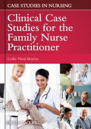 Clinical Case Studies for the Family Nurse Practitioner ebook by Leslie Neal-Boylan