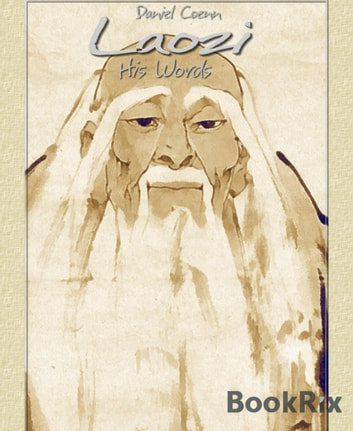 Laozi - His Words ebook by Daniel Coenn