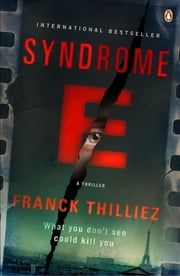 Syndrome E - A Thriller ebook by Franck Thilliez,Mark Polizzotti