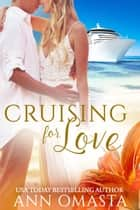 Cruising for Love ebook by Ann Omasta