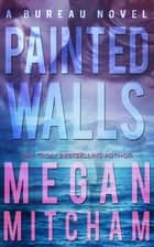 Painted Walls ebook by Megan Mitcham