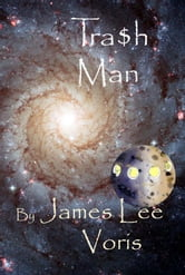 Tra$h Man ebook by James Lee Voris