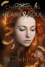 The Chronicles of Heart and Soul ebook by L.L Hunter