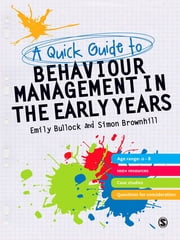 A Quick Guide to Behaviour Management in the Early Years ebook by Dr. Emily E. Bullock,Mr Simon Brownhill