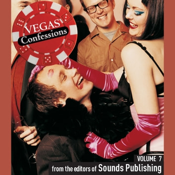 Vegas Confessions 7 audiobook by Editors of Sounds Publishing