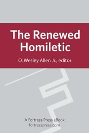 The Renewed Homiletic ebook by O. Wesley Allen