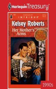 Her Mother's Arms ebook by Kelsey Roberts