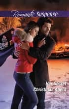 Her Secret Christmas Agent ebook by Geri Krotow