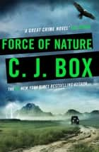 Force of Nature ebook by C. J. Box