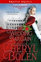 The Wedding Bargain - A Yuletide Marriage of Convenience ebook by Cheryl Bolen