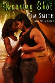 Warning Shot - Book 3 ebook by Tim Smith