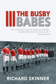 The Busby Babes ebook by Richard Skinner