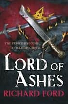 Lord of Ashes (Steelhaven: Book Three) ebook by Richard Ford