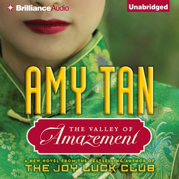 Valley of Amazement, The audiobook by Amy Tan