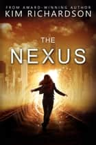 The Nexus ebook by Kim Richardson