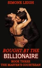 The Master's Courtesan - Bought by the Billionaire ebook by Simone Leigh