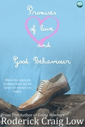 Promises of Love and Good Behaviour ebook by Roderick Craig Low
