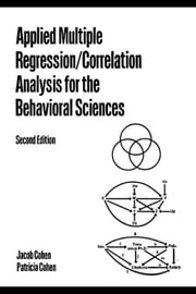 Applied Multiple Regression/Correlation Analysis for the Behavioral Sciences ebook by Cohen, Patricia