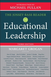 The Jossey-Bass Reader on Educational Leadership ebook by Margaret Grogan,Michael Fullan