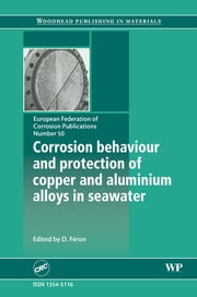 Corrosion Behaviour and Protection of Copper and Aluminium Alloys in Seawater ebook by D Féron