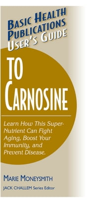 User's Guide to Carnosine ebook by Marie Moneysmith,Jack Challem
