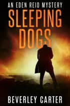 Sleeping Dogs ebook by Beverley Carter
