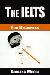 The IELTS for Beginners ebook by Adriana Mucea