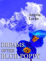 Dreams of the Blue Poppy ebook by Angela Locke
