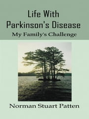 Life With Parkinson's Disease ebook by Patten, N. Stuart