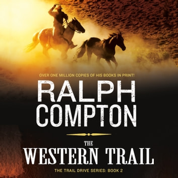 The Western Trail - The Trail Drive, Book 2 audiobook by Ralph Compton