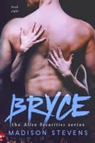 Bryce ebook by Madison Stevens