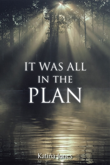 It Was All in the Plan eBook by Katina Jones