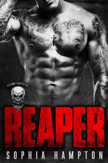 Reaper: A Bad Boy Motorcycle Club Romance - Highway Reapers MC, #1 ebook by Sophia Hampton