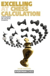 Excelling at Chess Calculation ebook by Jacob Aagaard