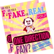 Are You a Fake or Real One Direction Fan? Bundle - Volume 1,2 - The 100% Unofficial Quiz and Facts Trivia Travel Set Game - One Direction, One Direction Song Lyrics ebook by Bingo Starr