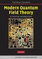 Modern Quantum Field Theory ebook by Tom Banks