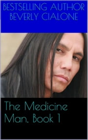 The Medicine Man, Book 1 ebook by Beverly Cialone