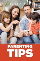 Parenting Tips ebook by Chelsea Faber