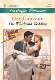 The Whirlwind Wedding ebook by Day Leclaire