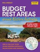Budget Rest Areas around Western Australia ebook by Smedley, Paul