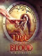 Fire in the Blood ebook by W.R. Gingell