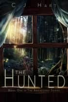 The Hunted ebook by C.J. Hart