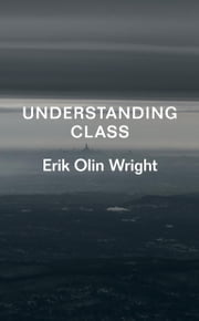 Understanding Class ebook by Erik Olin Wright