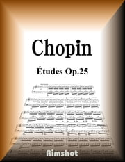 Chopin Études Op.25 - for Piano Solo ebook by Kobo.Web.Store.Products.Fields.ContributorFieldViewModel