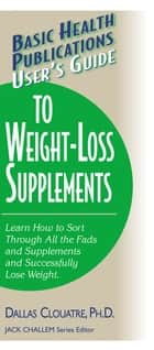 User's Guide to Weight-Loss Supplements ebook by Dallas Clouatre