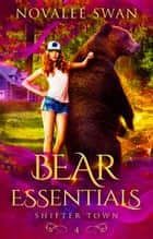Bear Essentials - Shifter Town, #4 ebook by
