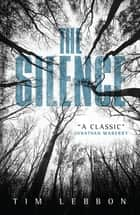 The Silence ebook by Tim Lebbon