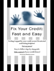How to Fix Your Credit: Fast and Easy ebook by Elizabeth Greene
