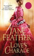 Love's Charade ebook by Jane Feather